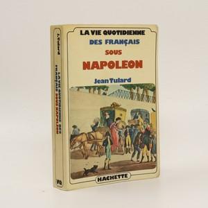 náhled knihy - La Vie quotidienne des Français sous Napoléon