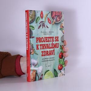 náhled knihy - Projezte se k trvalému zdraví : jak přežít v džungli výživového šílenství