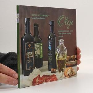 náhled knihy - Oleje : používání olejů z ořechů, semen a plodů na vaření, dressingy a marinády