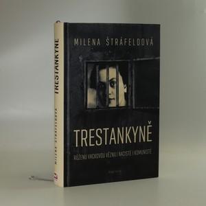 náhled knihy - Trestankyně : příběh Růženy Vackové