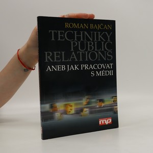 náhled knihy - Techniky public relations aneb Jak pracovat s médii