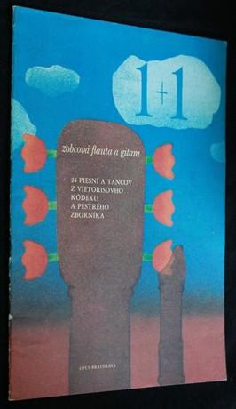 náhled knihy - 1+1 : (Jedna plus jedna) : 24 piesní a tancov z Vietorisovho kódexu a Pestrého zborníka : zobcová flauta a gitara