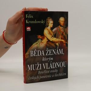 náhled knihy - Běda ženám, kterým muži vládnou. Bouřlivé osudy českých panovnic a šlechtičen