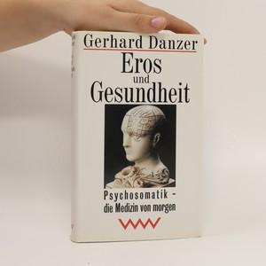 náhled knihy - Eros und Gesundheit. Psychosomatik - die Medizin von morgen