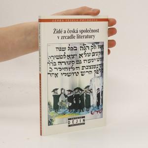 náhled knihy - Židé a česká společnost v zrcadle literatury : od středověku k počátkům emancipace