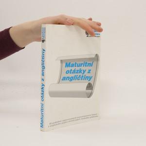 náhled knihy - Maturitní otázky z angličtiny : Třicet podrobně vypracovaných konverzačních témat z anglického jazyka včetně jejich českého překladu (bez tiráže)