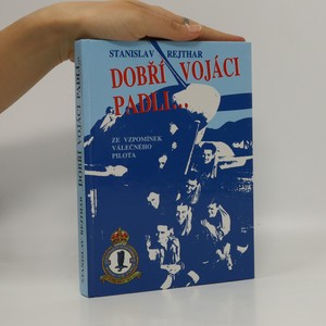 náhled knihy - Dobří vojáci padli...Ze vzpomínek válečného pilota