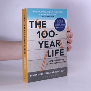 náhled knihy - The 100-year life. Living and working in an age of longevity