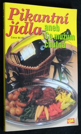 náhled knihy - Pikantní jídla, aneb, Co mužům chutná
