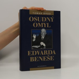 náhled knihy - Osudný omyl Edvarda Beneše 1939-1948 : Československá cesta do sovětského područí