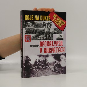 náhled knihy - Apokalypsa v Karpatech : Boje na Dukle bez cenzury a legend
