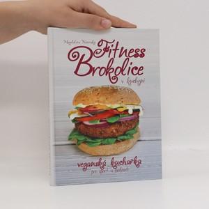náhled knihy - Fitness brokolice v kuchyni : veganská kuchařka pro sport a hubnutí