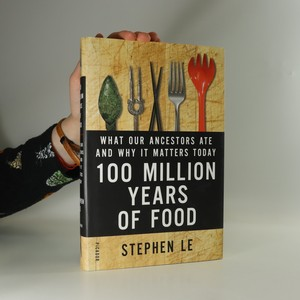 náhled knihy - 100 Million Years of Food. What Our Ancestors Ate and Why It Matters Today