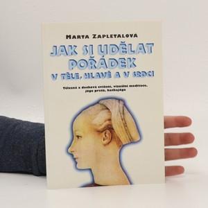 náhled knihy - Jak si udělat pořádek v těle, hlavě a v srdci : tělesná a dechová cvičení, vizuální meditace, jóga prstů, hathajóga