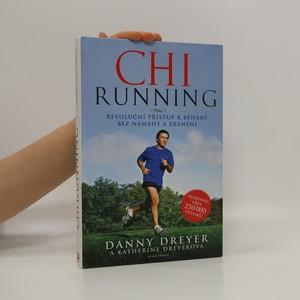 náhled knihy - Chi Running : Revoluční přístup k běhání bez námahy a zranění