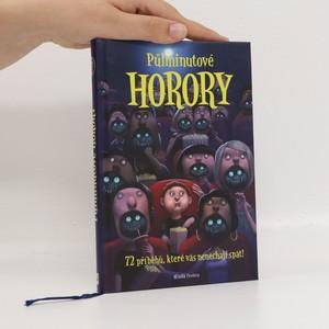 náhled knihy - Půlminutové horory : [72 příběhů, které vás nenechají spát!]