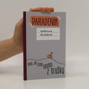 náhled knihy - Paradeník, aneb, Jak jsem spadla z hrušky