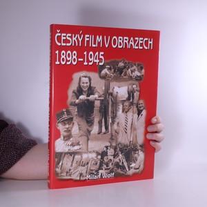 náhled knihy - Český film v obrazech. 1898-1945.