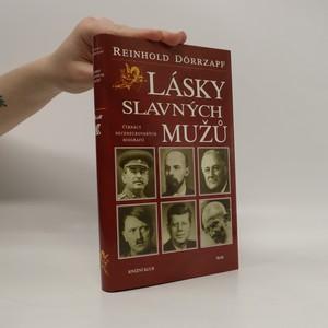 náhled knihy - Lásky slavných mužů : čtrnáct necenzurovaných biografií
