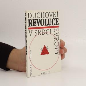 náhled knihy - Duchovní revoluce v srdci Evropy : pohled do dějin českého národa