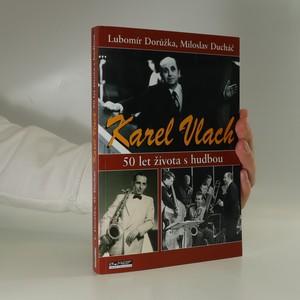náhled knihy - Karel Vlach. 50 let života s hudbou
