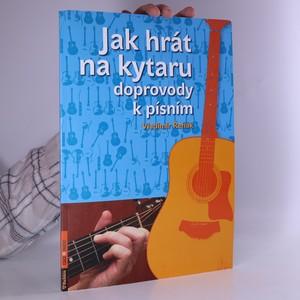 náhled knihy - Jak hrát na kytaru doprovody k písním