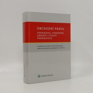 náhled knihy - Obchodní právo : podnikatel, podnikání, závazky s účastí podnikatele