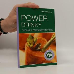 náhled knihy - Power drinky : ovocné a zeleninové nápoje : 130 nejlepších receptů