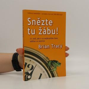 náhled knihy - Snězte tu žábu! : 21 rad, jak v co nejkratším čase udělat co nejvíce