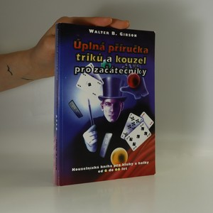 náhled knihy - Úplná příručka triků a kouzel pro začátečníky. Kniha kouzel pro kluky a holky od 6 do 60 let