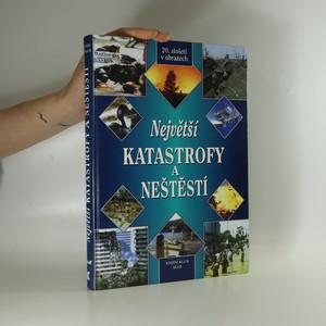 náhled knihy - Největší katastrofy a neštěstí