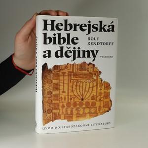 náhled knihy - Hebrejská bible a dějiny . Úvod do starozákonní literatury