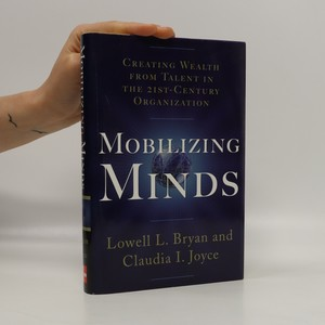 náhled knihy - Mobilizing minds. Creating wealth from talent in the 21st-century organization