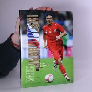 náhled knihy - Marek Jankulovski. Obrazy duše velkého fotbalisty