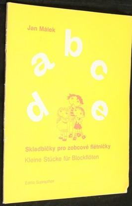 náhled knihy - Skladbičky pro zobcové flétničky : (Abeceda) : 20 skladeb pro 2 - 3 zobcové flétny