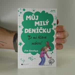 náhled knihy - Můj milý deníčku : příběhy z Mackerelské základní školy. To mi hlava nebere!