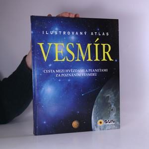 náhled knihy - Ilustrovaný atlas vesmíru. Cesta mezi hvězdami a planetami za poznáním vesmíru