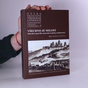 náhled knihy - Všechno je milost. Sborník k poctě 80. narozenin Ludvíka Armbrustera