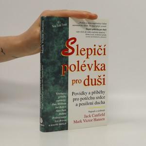 náhled knihy - Slepičí polévka pro duši. Povídky a příběhy pro potěchu srdce a posílení ducha
