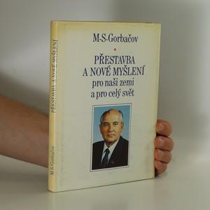 náhled knihy - Přestavba a nové myšlení pro naši zemi a celý svět
