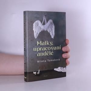 náhled knihy - Matky, upracovaní andělé