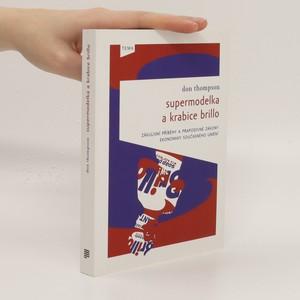 náhled knihy - Supermodelka a krabice Brillo : zákulisní příběhy a prapodivné zákony ekonomiky současného umění