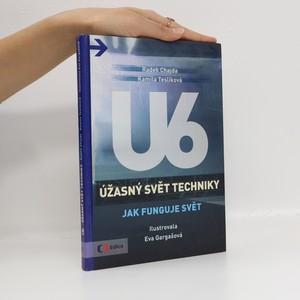 náhled knihy - U6. Úžasný svět techniky. Jak funguje svět
