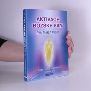 náhled knihy - Aktivace božské síly. Světelná pomoc při přechodu do nového věku