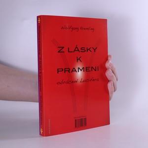 antikvární kniha Z lásky k prameni. Světelný Matrix (2 knihy v jednom svazku), neuveden