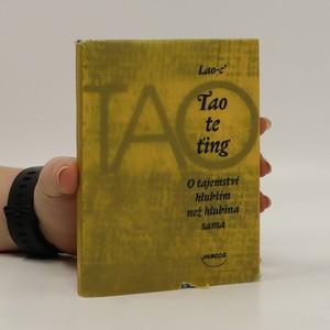 náhled knihy - Tao te ťing : o tajemství hlubším než hlubina sama
