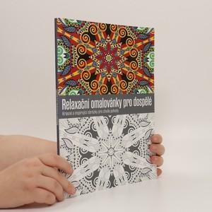 náhled knihy - Relaxační omalovánky pro dospělé : krásné a inspirující obrázky pro chvíle pohody