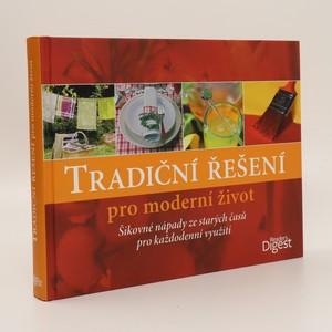 náhled knihy - Tradiční řešení pro moderní život : šikovné nápady ze starých časů pro každodenní využití