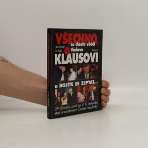 náhled knihy - Všechno co chcete vědět o Václavu Klausovi a bojíte se zeptat-