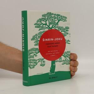 náhled knihy - Šinrin-joku : japonské umění lesní terapie